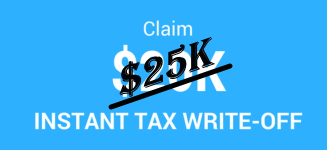$25K instant tax writeoff